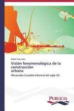 Vision Fenomenologica de La Construccion Urbana:  Un Ilustrado En Tiempos de Oscuridad
