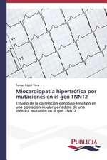 Miocardiopatia Hipertrofica Por Mutaciones En El Gen Tnnt2:  Un Ilustrado En Tiempos de Oscuridad