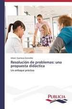 Resolucion de Problemas:  Una Propuesta Didactica
