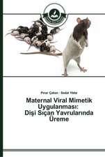 Maternal Viral Mimetik Uygulanmasi: Disi Siçan Yavrularinda Üreme