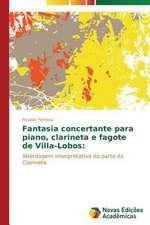 Fantasia Concertante Para Piano, Clarineta E Fagote de Villa-Lobos:  A Geometria Da Natureza, a Ordem No Caos
