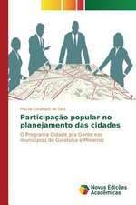 Participacao Popular No Planejamento Das Cidades:  Diagnostico E Proposicoes