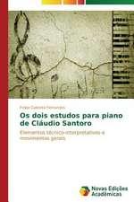 OS Dois Estudos Para Piano de Claudio Santoro:  Diagnostico E Proposicoes