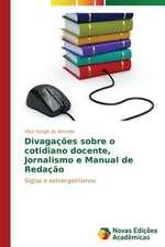 Divagacoes Sobre O Cotidiano Docente, Jornalismo E Manual de Redacao:  Percursos de Aprendizagens