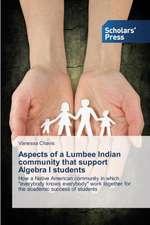 Aspects of a Lumbee Indian community that support Algebra I students