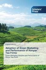 Adoption of Green Marketing and Performance of Kenyan Tea Firms