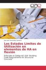 Los Estados Limites de Utilizacion En Elementos de Ha En Flexion