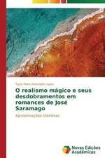 O Realismo Magico E Seus Desdobramentos Em Romances de Jose Saramago:  O Olhar Do Professor
