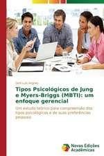 Tipos Psicologicos de Jung E Myers-Briggs (Mbti):  Um Enfoque Gerencial
