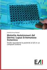 Malattie Autoimmuni del Derma:  Lupus Eritematoso Sistemico
