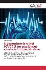Determinacion del Icvccu En Pacientes Caninos Hipovolemicos