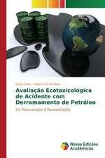Avaliacao Ecotoxicologica de Acidente Com Derramamento de Petroleo:  Parcerias Estrategicas
