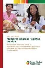 Mulheres Negras:  Projetos de Vida