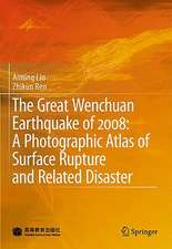 The Great Wenchuan Earthquake of 2008: A Photographic Atlas of Surface Rupture and Related Disaster