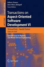 Transactions on Aspect-Oriented Software Development VI: Special Issue on Aspects and Model-Driven Engineering