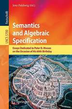 Semantics and Algebraic Specification: Essays Dedicated to Peter D. Mosses on the Occasion of His 60th Birthday