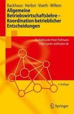 Allgemeine Betriebswirtschaftslehre - Koordination betrieblicher Entscheidungen: Die Fallstudie Peter Pollmann http://peter-pollmann.de