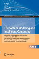 Life System Modeling and Intelligent Computing: International Conference on Life System Modeling and Simulation, LSMS 2010, and International Conference on Intelligent Computing for Sustainable Energy and Environment, ICSEE 2010, Wuxi, China, September 17-20, 2010, Proceedings, Part II