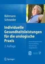 Individuelle Gesundheitsleistungen für die urologische Praxis: Anwendungsbereiche — Praxismarketing — Abrechnungsmöglichkeiten