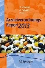 Arzneiverordnungs-Report 2013: Aktuelle Daten, Kosten, Trends und Kommentare