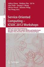 Service-Oriented Computing - ICSOC Workshops 2012: ICSOC 2012, International Workshops ASC, DISA, PAASC, SCEB, SeMaPS, and WESOA, and Satellite Events, Shanghai, China, November 12-15, 2012, Revised Selected Papers