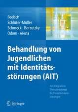 Behandlung von Jugendlichen mit Identitätsstörungen (AIT): Ein integratives Therapiekonzept für Persönlichkeitsstörungen