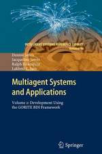 Multiagent Systems and Applications: Volume 2: Development Using the GORITE BDI Framework