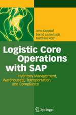 Logistic Core Operations with SAP: Inventory Management, Warehousing, Transportation, and Compliance