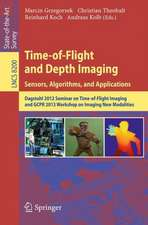 Time-of-Flight and Depth Imaging. Sensors, Algorithms and Applications: Dagstuhl Seminar 2012 and GCPR Workshop on Imaging New Modalities