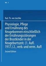 Physiologie, Pflege und Ernährung des Neugeborenen einschließlich der Ernährungsstörungen der Brustkinder in der Neugeburtszeit