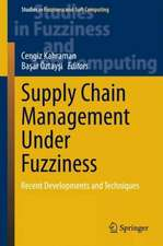 Supply Chain Management Under Fuzziness: Recent Developments and Techniques