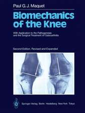 Biomechanics of the Knee: With Application to the Pathogenesis and the Surgical Treatment of Osteoarthritis