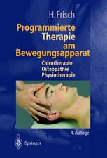 Programmierte Therapie am Bewegungsapparat: Chirotherapie — Osteopathie — Physiotherapie