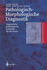 Pathologisch-Morphologische Diagnostik: Angewandte pathologische Anatomie für die Praxis