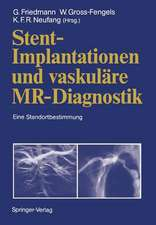 Stent-Implantationen und vaskuläre MR-Diagnostik: Eine Standortbestimmung