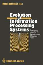 Evolution of Information Processing Systems: An Interdisciplinary Approach for a New Understanding of Nature and Society