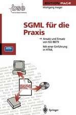 SGML für die Praxis: Ansatz und Einsatz von ISO 8879