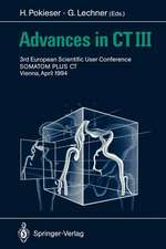 Advances in CT III: 3rd European Scientific User Conference SOMATOM PLUS Vienna, April 1994
