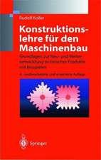 Konstruktionslehre für den Maschinenbau: Grundlagen zur Neu- und Weiterentwicklung technischer Produkte mit Beispielen