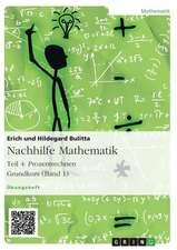 Nachhilfe Mathematik - Teil 4:  Prozentrechnen. Grundkurs (Band 1)