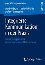 Integrierte Kommunikation in der Praxis: Entwicklungsstand in deutschsprachigen Unternehmen