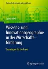 Wissens- und Innovationsgeographie in der Wirtschaftsförderung: Grundlagen für die Praxis