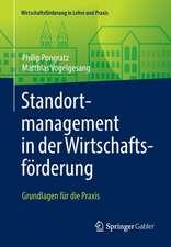 Standortmanagement in der Wirtschaftsförderung: Grundlagen für die Praxis