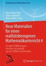 Neue Materialien für einen realitätsbezogenen Mathematikunterricht 4: 25 Jahre ISTRON-Gruppe - eine Best-of-Auswahl aus der ISTRON-Schriftenreihe
