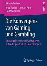 Die Konvergenz von Gaming und Gambling: Eine angebotsseitige Marktanalyse mit rechtspolitischen Empfehlungen