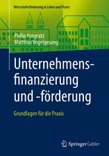 Unternehmensfinanzierung und -förderung: Grundlagen für die Praxis