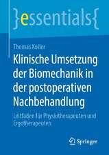Klinische Umsetzung der Biomechanik in der postoperativen Nachbehandlung: Leitfaden für Physiotherapeuten und Ergotherapeuten