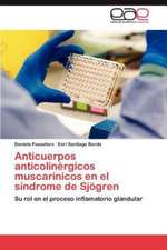 Anticuerpos Anticolinergicos Muscarinicos En El Sindrome de Sjogren:  Estudio de Egresados