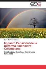 Impacto Pensional de La Reforma Financiera Colombiana:  Estudio de Egresados