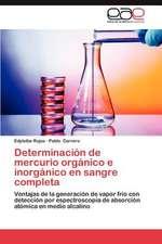Determinacion de Mercurio Organico E Inorganico En Sangre Completa:  Aplicacion Practica Al Inventario Forestal
